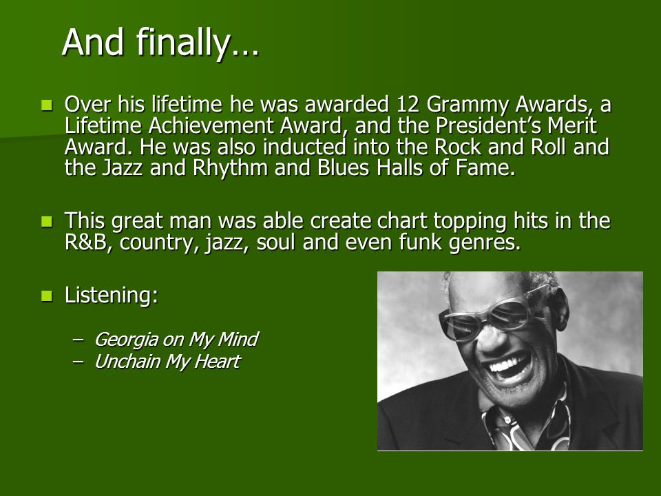 And finally… Over his lifetime he was awarded 12 Grammy Awards, a Lifetime Achievement Award, and the President's Merit Award.