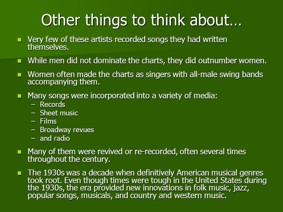 Other things to think about… Very few of these artists recorded songs they had written themselves.