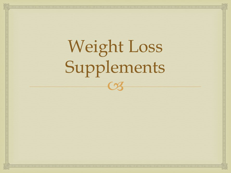  Weight Loss Supplements