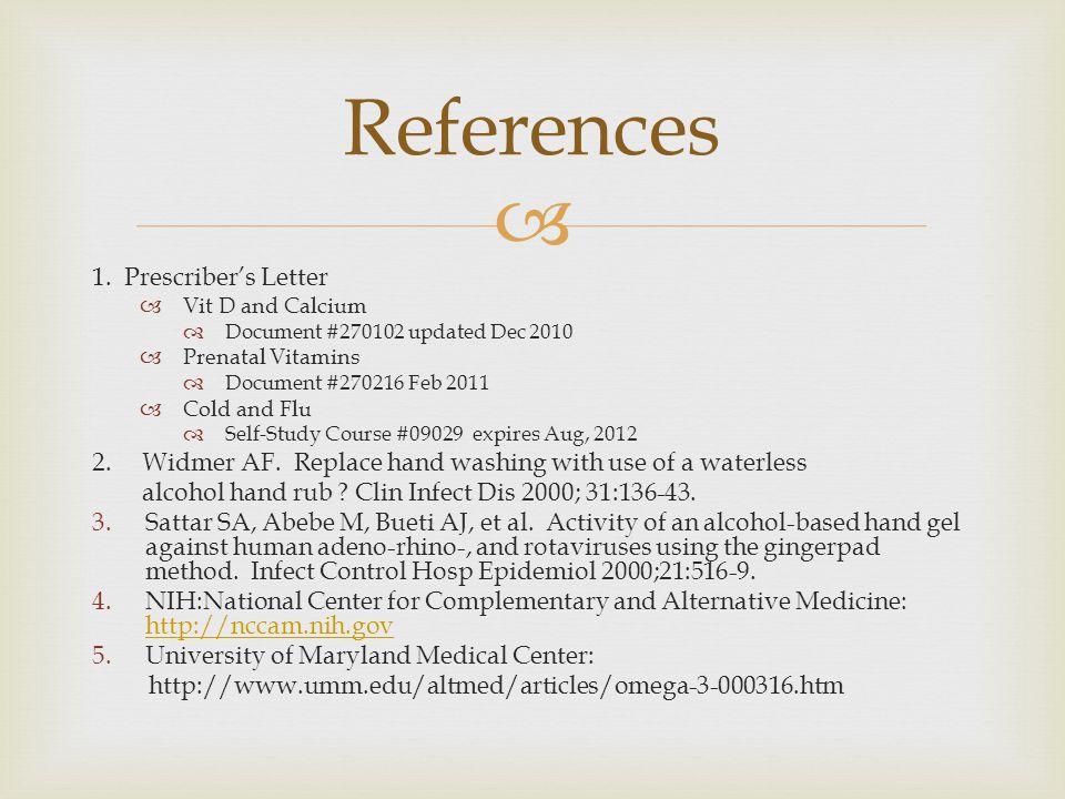 1. Prescriber's Letter  Vit D and Calcium  Document #270102 updated Dec 2010  Prenatal Vitamins  Document #270216 Feb 2011  Cold and Flu  Self