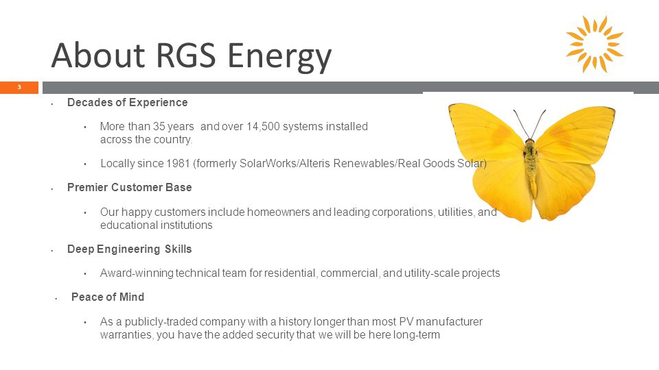 About RGS Energy 3 Decades of Experience More than 35 years and over 14,500 systems installed across the country.