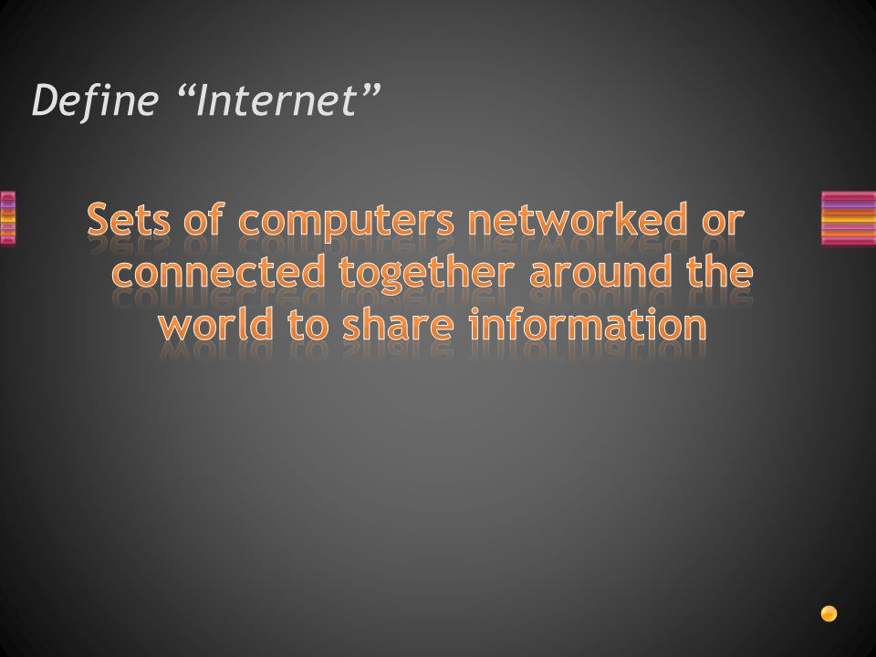 """Define """"Internet"""""""