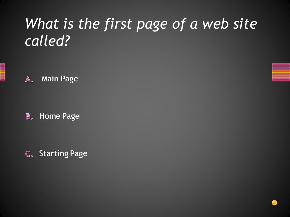 What is the first page of a web site called Starting Page Main Page Home Page