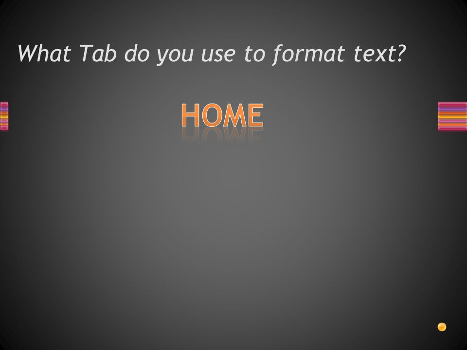 What Tab do you use to format text
