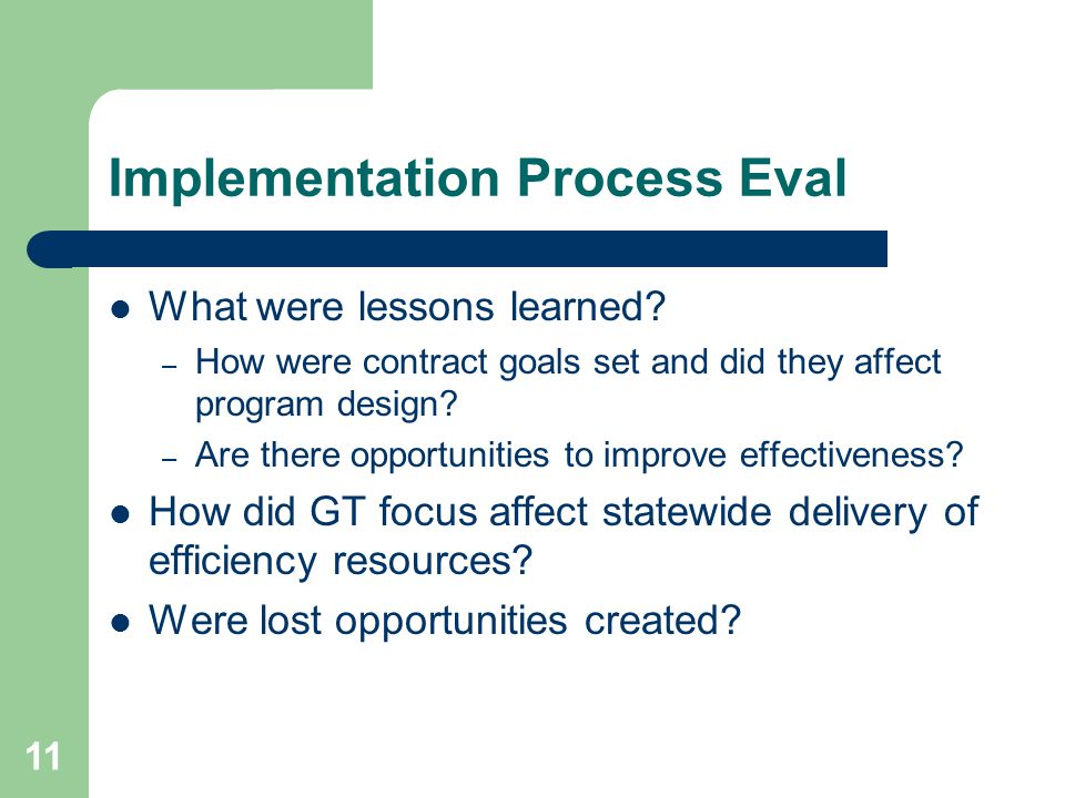 11 Implementation Process Eval What were lessons learned.