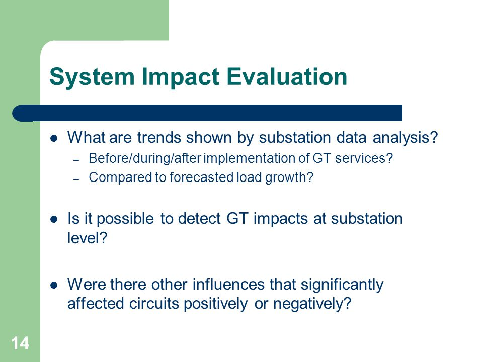 14 System Impact Evaluation What are trends shown by substation data analysis.