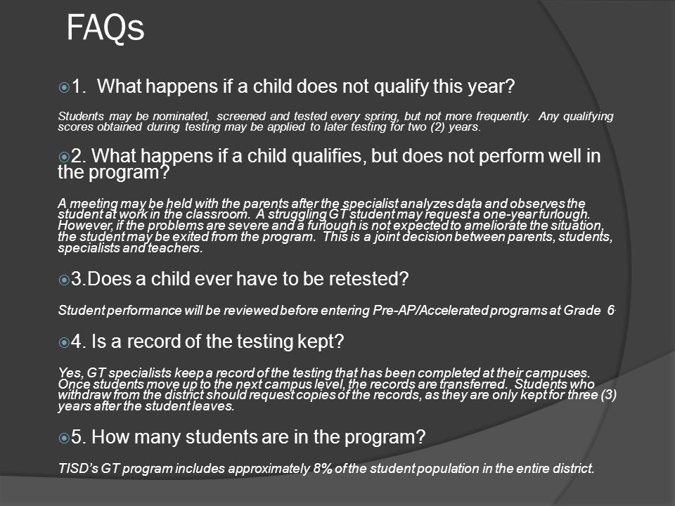 FAQs  1.What happens if a child does not qualify this year.