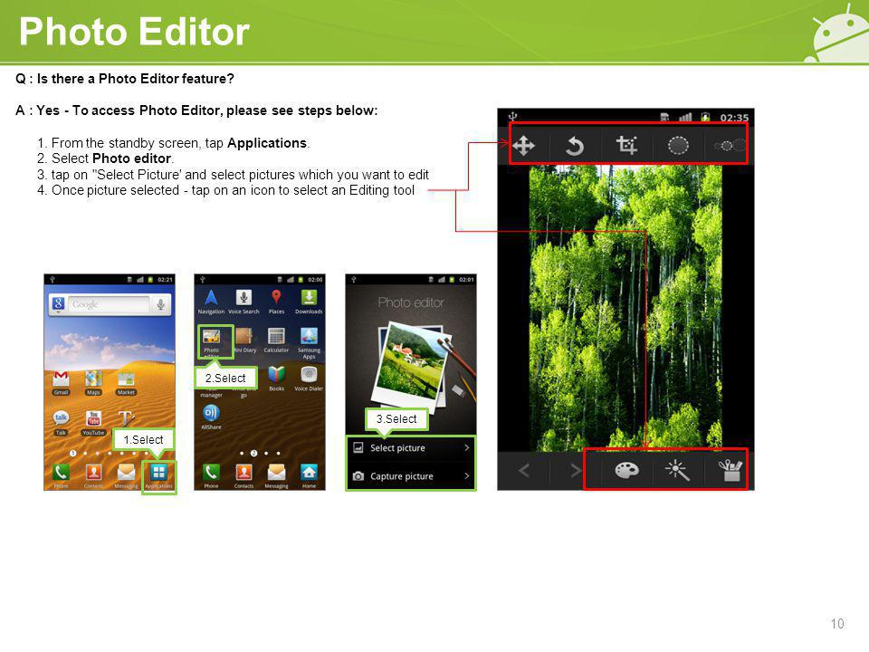 Photo Editor Q : Is there a Photo Editor feature.