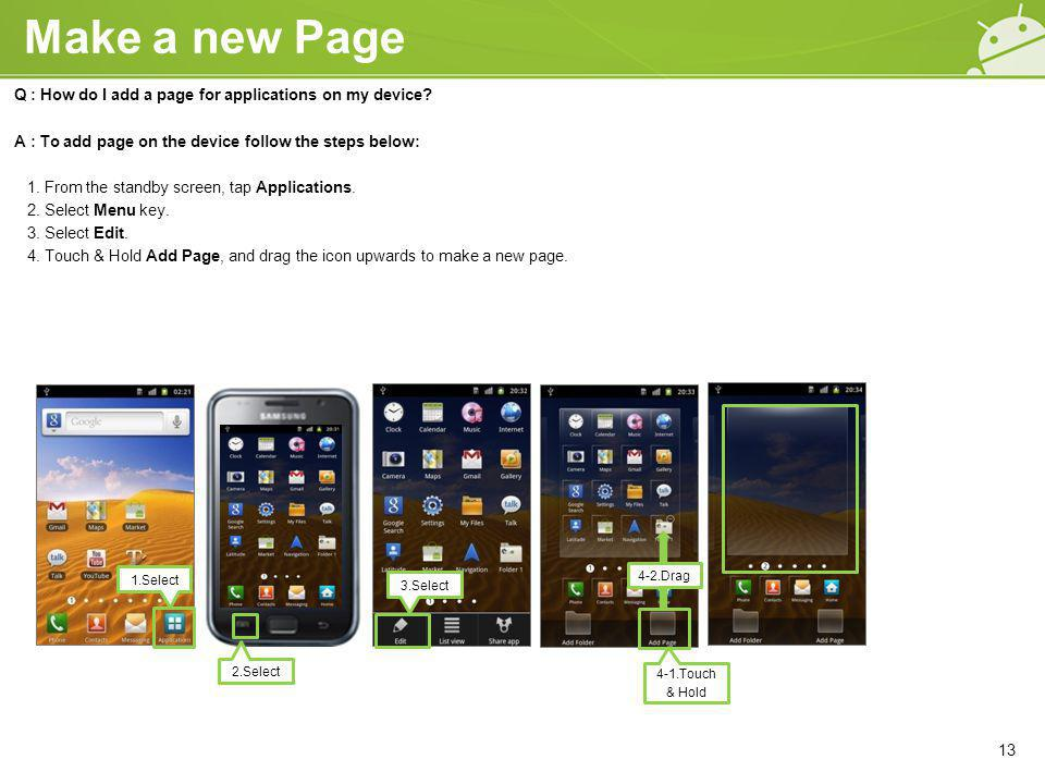 Make a new Page Q : How do I add a page for applications on my device.