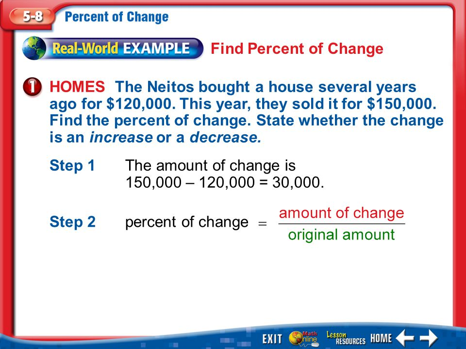 Example 1 = 0.25Divide.Answer: The new amount is more than the original.