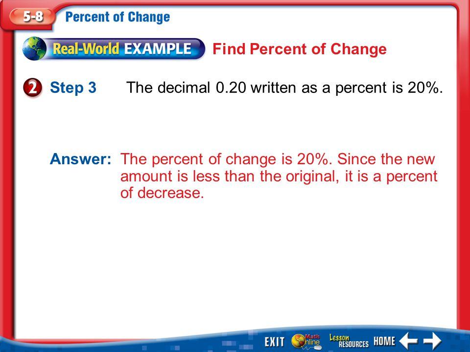 1.A 2.B 3.C 4.D Example 2 A.25%; increase B.25%; decrease C.35%; increase D.35%; decrease CARS Meagan bought a new car several years ago for $14,000.