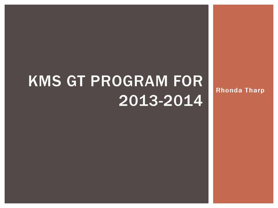 Rhonda Tharp KMS GT PROGRAM FOR 2013-2014