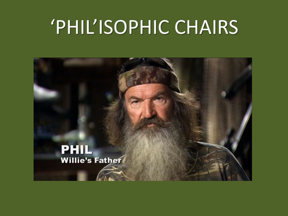 'PHIL'ISOPHIC CHAIRS