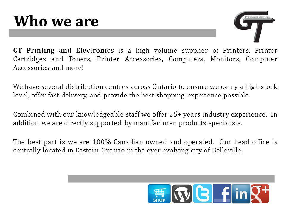 Who we are GT Printing and Electronics is a high volume supplier of Printers, Printer Cartridges and Toners, Printer Accessories, Computers, Monitors, Computer Accessories and more.