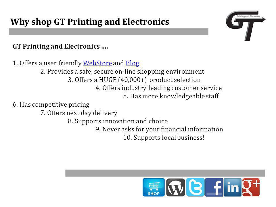 Why shop GT Printing and Electronics GT Printing and Electronics ….