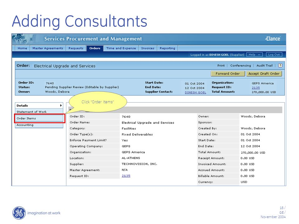 18 / GE / November 2004 Adding Consultants Click Order Items