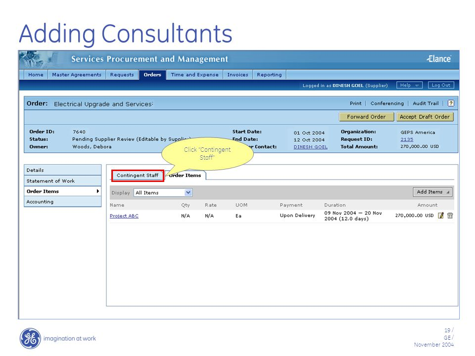 19 / GE / November 2004 Adding Consultants Click Contingent Staff