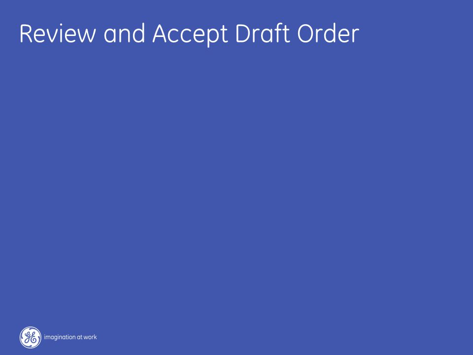 25 / GE / November 2004 Review and Accept Draft Order