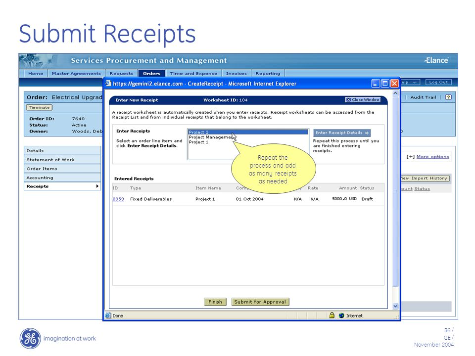 36 / GE / November 2004 Submit Receipts Repeat the process and add as many receipts as needed