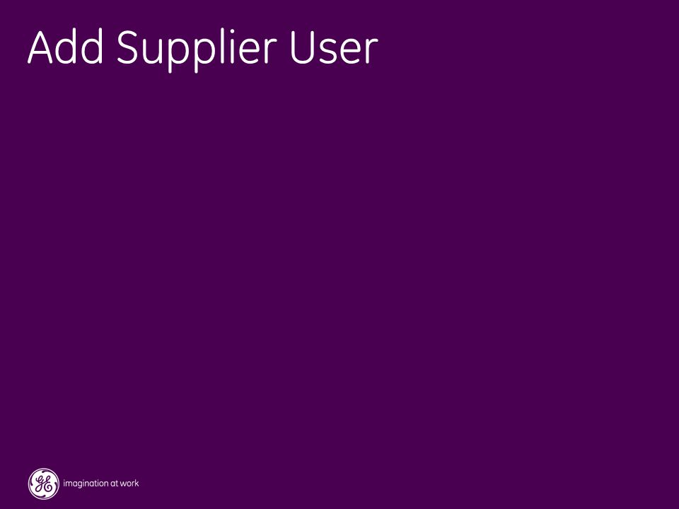 42 / GE / November 2004 Add Supplier User