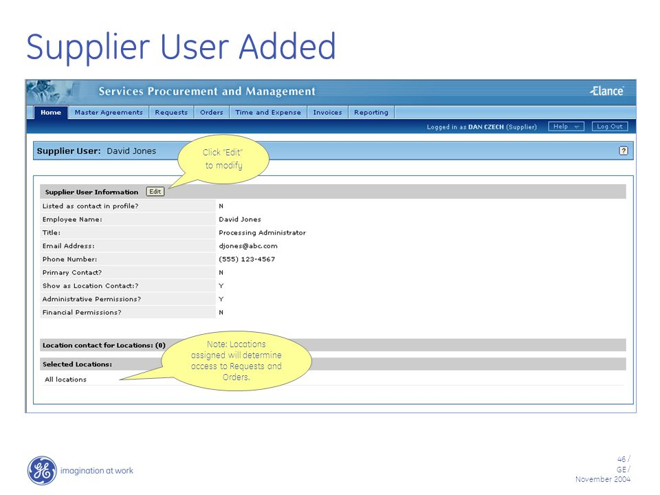46 / GE / November 2004 Supplier User Added Note: Locations assigned will determine access to Requests and Orders.
