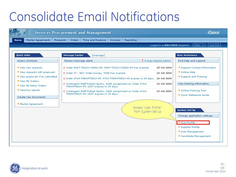 53 / GE / November 2004 Consolidate Email Notifications Access User Profile ' from System Set Up