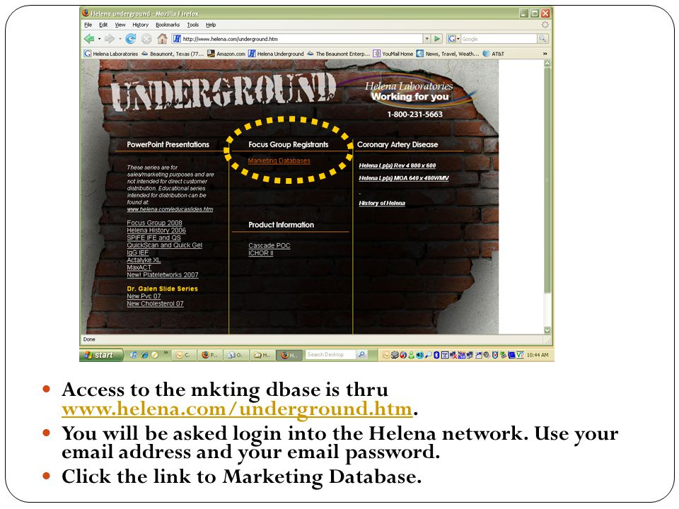Access to the mkting dbase is thru www.helena.com/underground.htm.