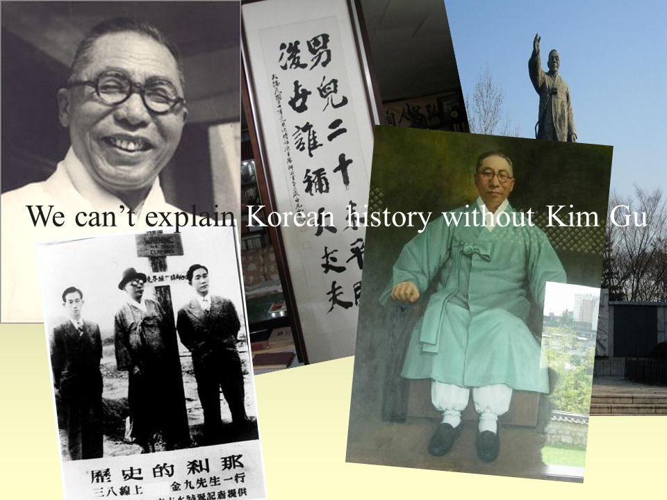 We can't explain Korean history without Kim Gu