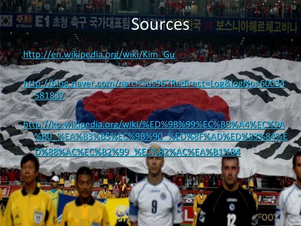Sources http://en.wikipedia.org/wiki/Kim_Gu http://blog.naver.com/narcissus96 Redirect=Log&logNo=60034 581837 http://blog.naver.com/narcissus96 Redirect=Log&logNo=60034 581837 http://ko.wikipedia.org/wiki/%ED%9B%99%EC%BB%A4%EC%9A %B0_%EA%B3%B5%EC%9B%90_%ED%8F%AD%ED%83%84%E D%88%AC%EC%B2%99_%EC%82%AC%EA%B1%B4 http://ko.wikipedia.org/wiki/%ED%9B%99%EC%BB%A4%EC%9A %B0_%EA%B3%B5%EC%9B%90_%ED%8F%AD%ED%83%84%E D%88%AC%EC%B2%99_%EC%82%AC%EA%B1%B4