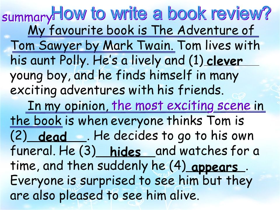 My favourite book is The Adventure of Tom Sawyer by Mark Twain.