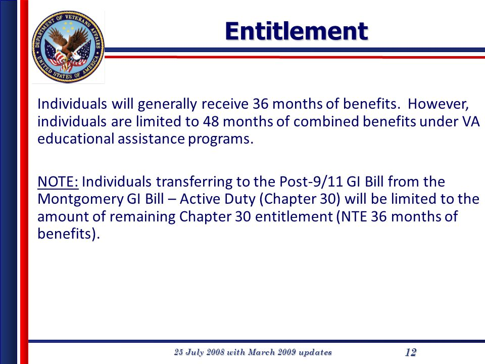 25 July 2008 with March 2009 updates 12 Individuals will generally receive 36 months of benefits. However, individuals are limited to 48 months of com