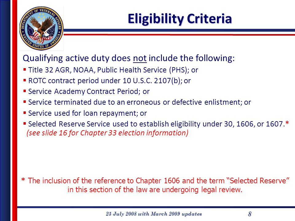 25 July 2008 with March 2009 updates 8 Qualifying active duty does not include the following:  Title 32 AGR, NOAA, Public Health Service (PHS); or 