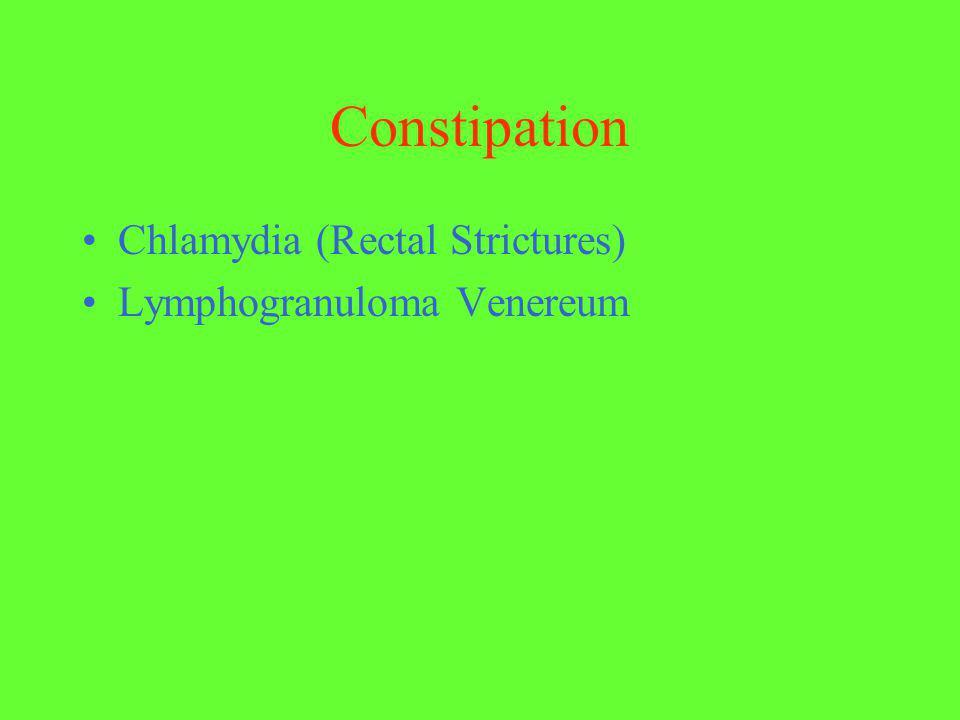 Constipation Chlamydia (Rectal Strictures) Lymphogranuloma Venereum
