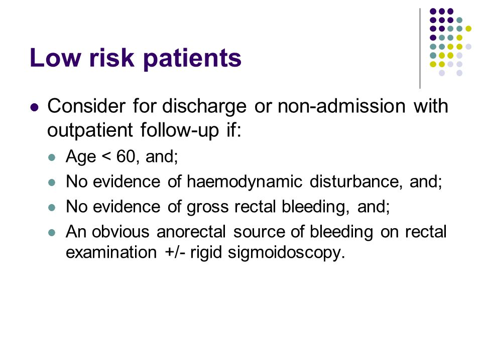 Low risk patients Consider for discharge or non-admission with outpatient follow-up if: Age < 60, and; No evidence of haemodynamic disturbance, and; N