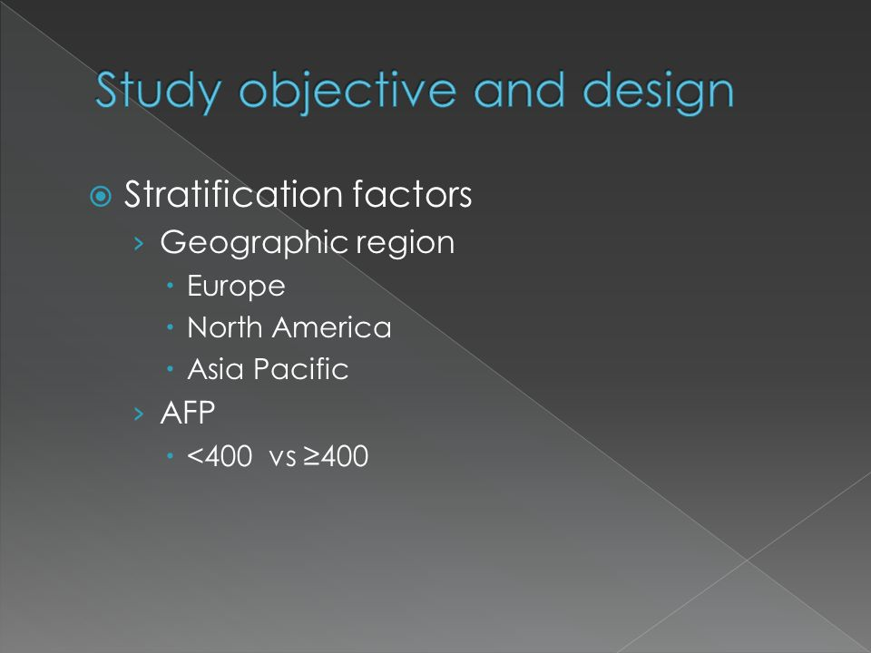  Stratification factors › Geographic region  Europe  North America  Asia Pacific › AFP  <400 vs ≥400