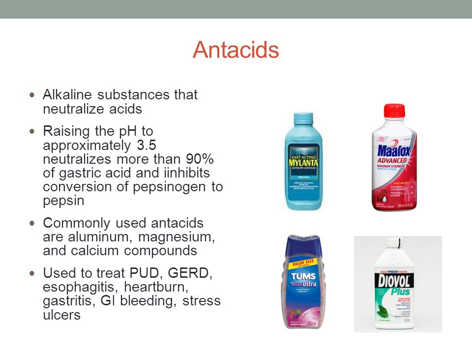 Antacids Alkaline substances that neutralize acids Raising the pH to approximately 3.5 neutralizes more than 90% of gastric acid and iinhibits convers