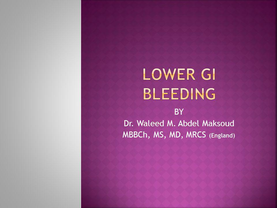 BY Dr. Waleed M. Abdel Maksoud MBBCh, MS, MD, MRCS (England)