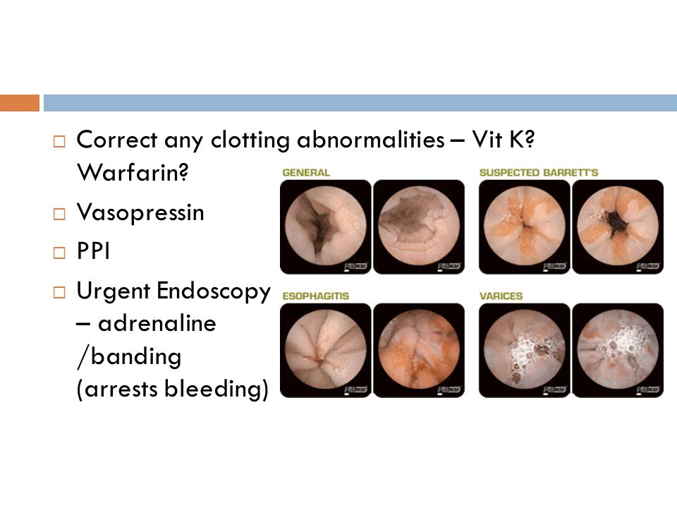  Correct any clotting abnormalities – Vit K. Warfarin.