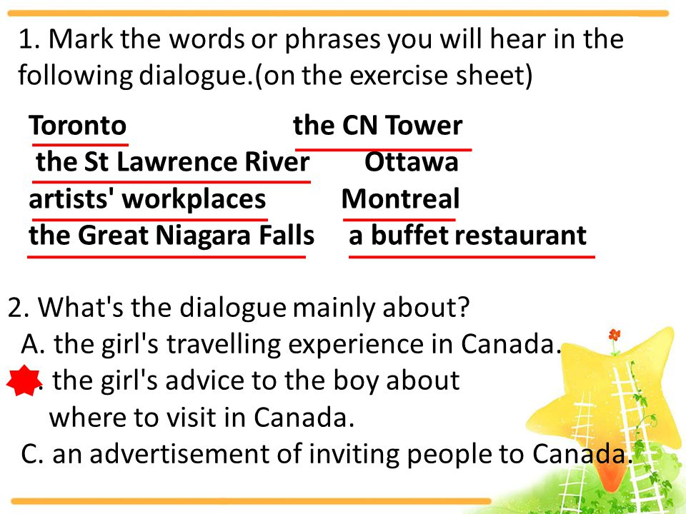 Toronto the CN Tower the St Lawrence River Ottawa artists' workplaces Montreal the Great Niagara Falls a buffet restaurant 1. Mark the words or phrase