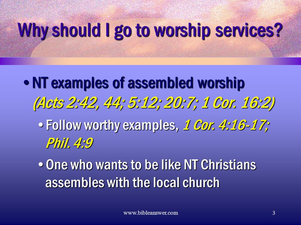 www.bibleanswer.com3 Why should I go to worship services.