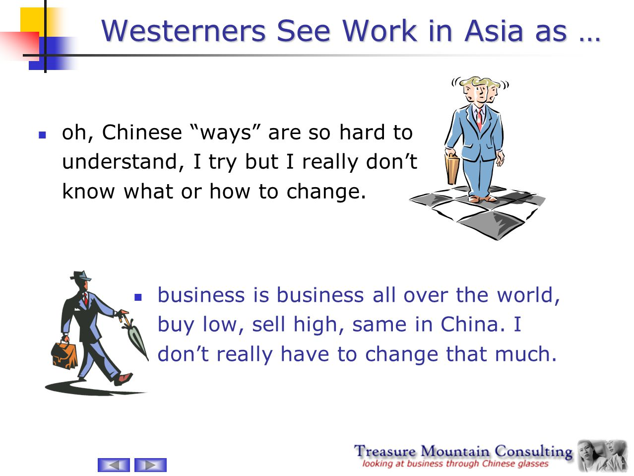 "Westerners See Work in Asia as … oh, Chinese ""ways"" are so hard to understand, I try but I really don't know what or how to change. business is busine"