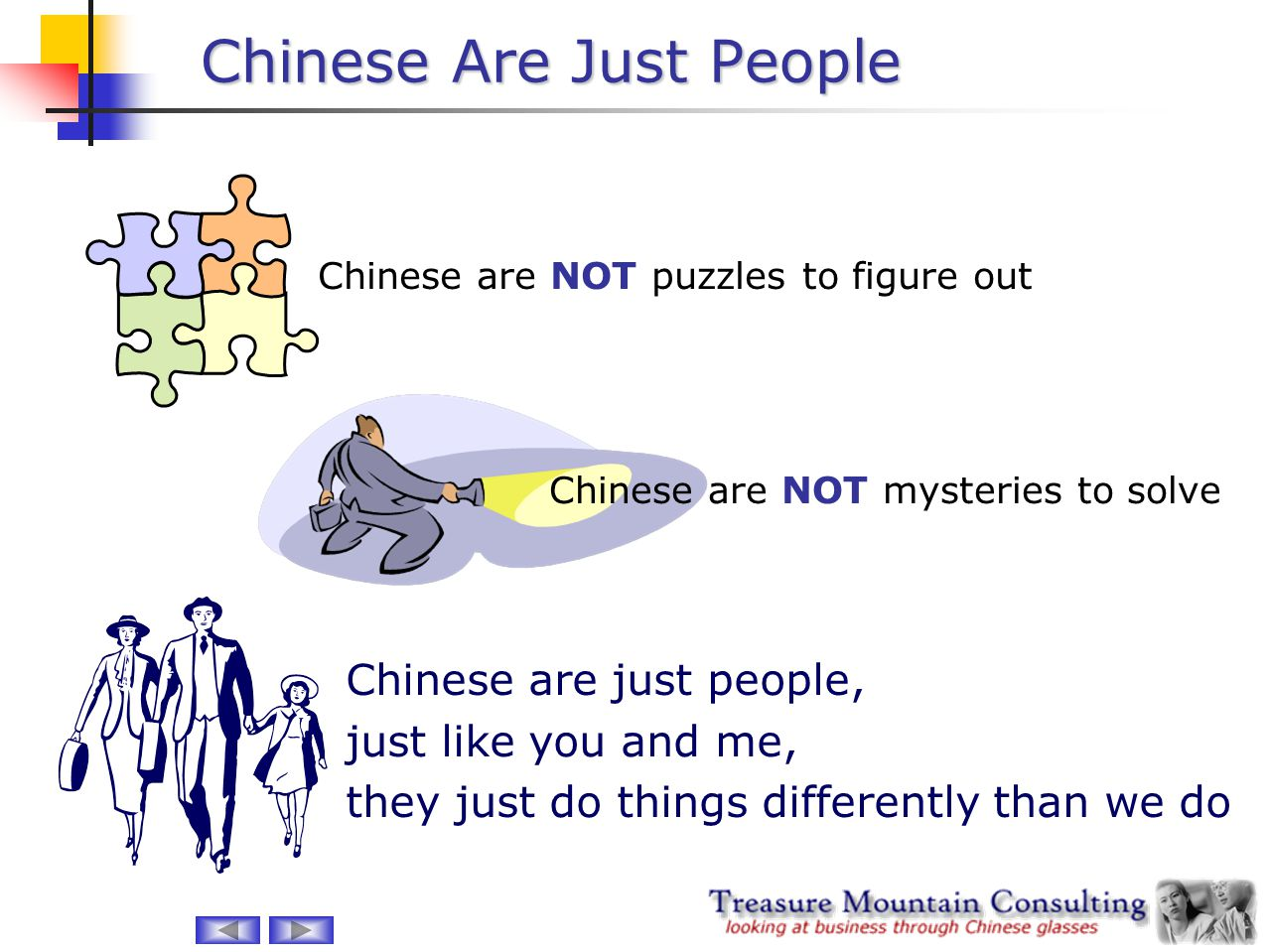 Chinese Are Just People Chinese are NOT puzzles to figure out Chinese are NOT mysteries to solve Chinese are just people, just like you and me, they j