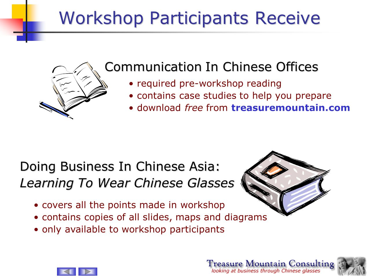 Workshop Participants Receive Communication In Chinese Offices Doing Business In Chinese Asia: Learning To Wear Chinese Glasses required pre-workshop
