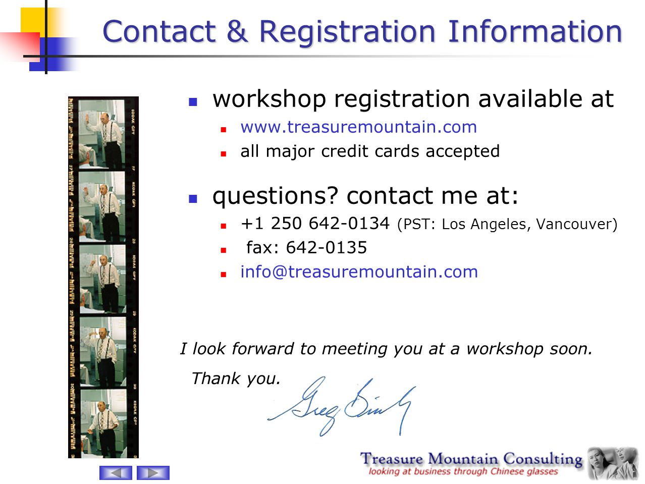 Contact & Registration Information workshop registration available at www.treasuremountain.com all major credit cards accepted questions? contact me a