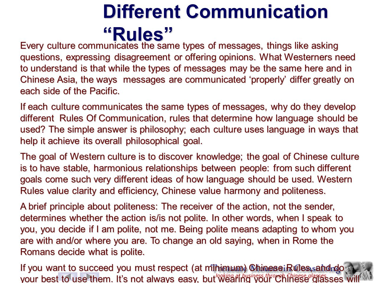 "Different Communication ""Rules"" Every culture communicates the same types of messages, things like asking questions, expressing disagreement or offeri"