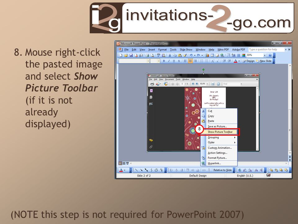 8.Mouse right-click the pasted image and select Show Picture Toolbar (if it is not already displayed) (NOTE this step is not required for PowerPoint 2007) 8