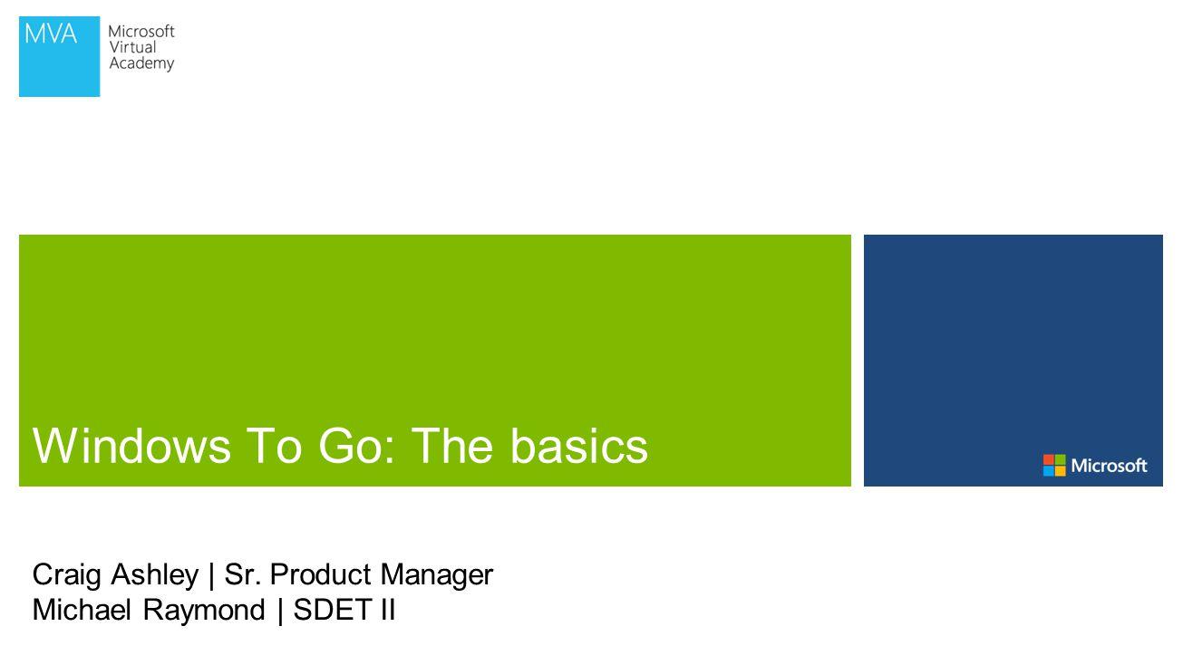 Craig Ashley | Sr. Product Manager Michael Raymond | SDET II