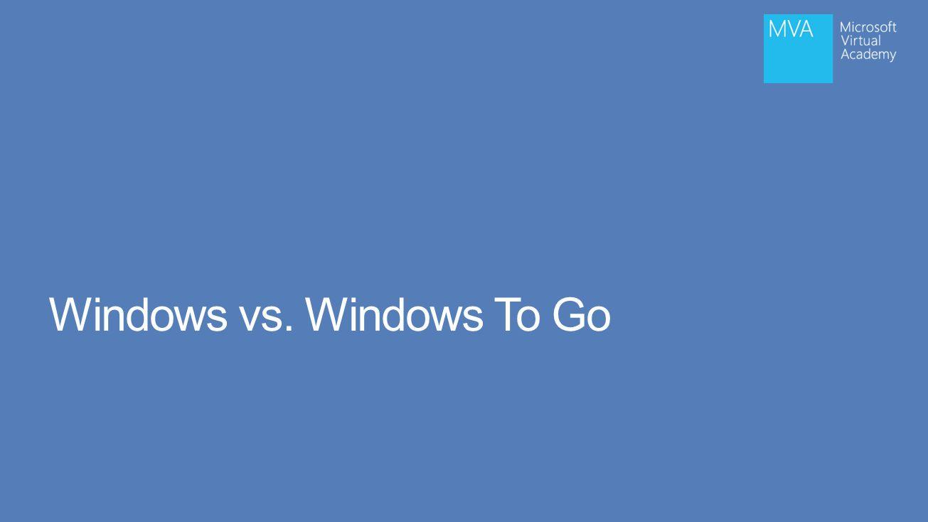 Windows vs. Windows To Go