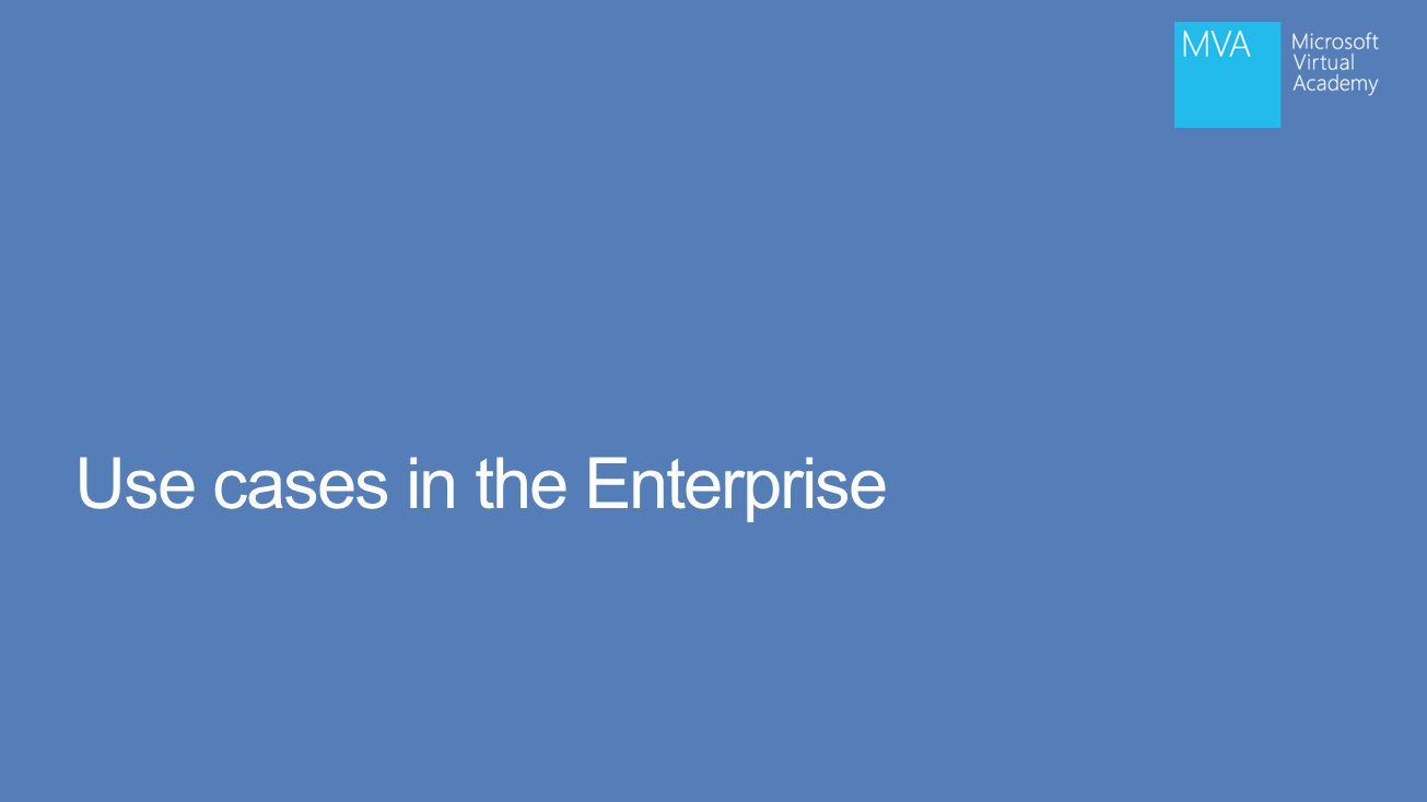 Use cases in the Enterprise