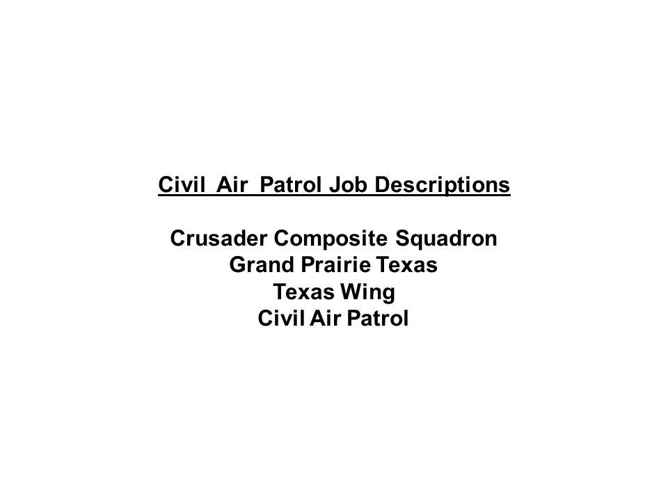 Civil Air Patrol Job Descriptions Crusader Composite Squadron Grand Prairie Texas Texas Wing Civil Air Patrol